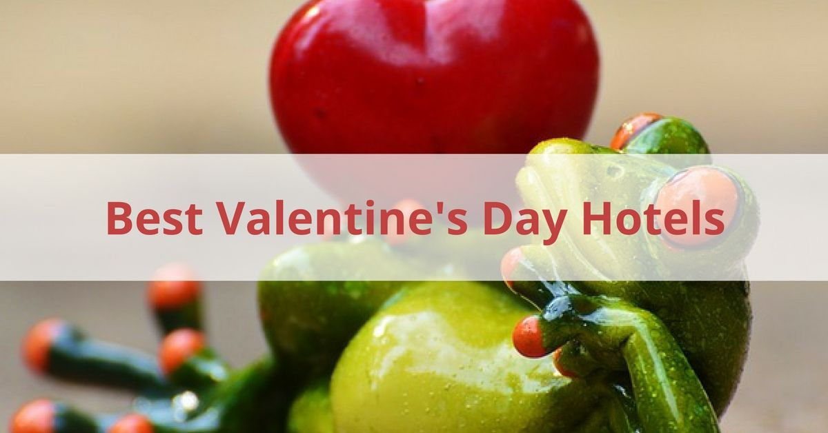 Best Valentines Day Hotels